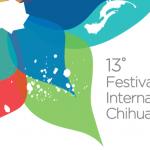 Festival Internacional Chihuahua 2017 convoca a la comunidad de artistas del Estado