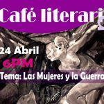 Café literario feminista: Las mujeres y la guerra